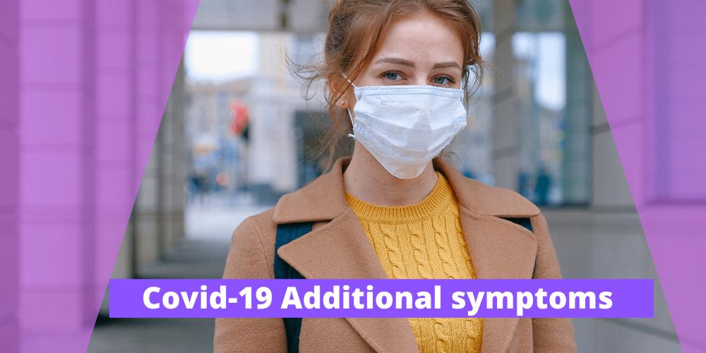 Covid-19 additional symptoms