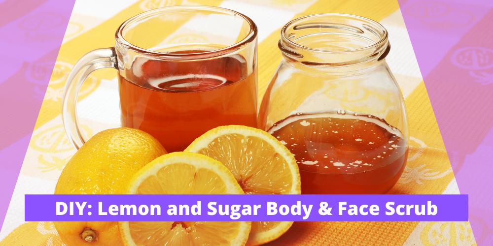 DIY: Lemon and Sugar Body & Face Scrub